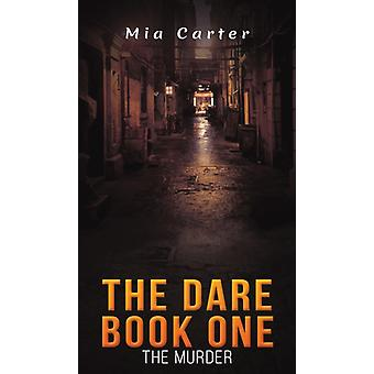 DARE BOOK ONE by CARTER & MIA