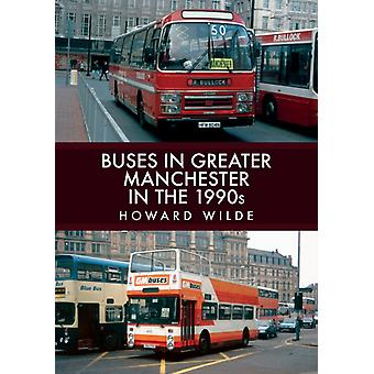 Buses in Greater Manchester in the 1990s by Howard Wilde