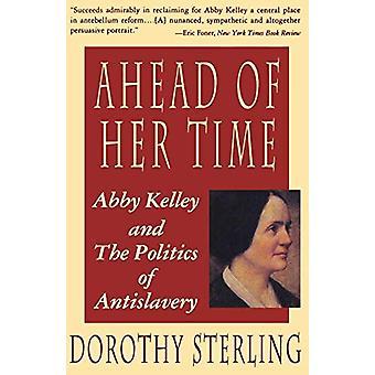 Ennen aikaansa - Abby Kelley ja Antislaveryn politiikka Dor