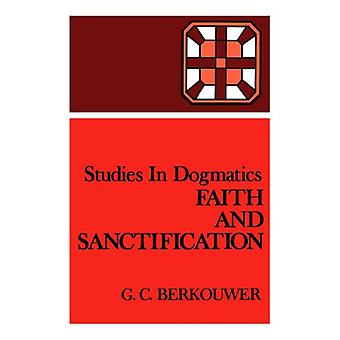 Faith and Sanctification by G.C. Berkouwer - 9780802848178 Book