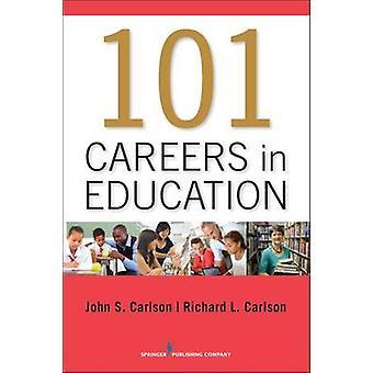 101 Careers in Education by John Carlson - 9780826199843 Book