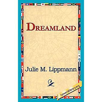 Dreamland by Julie M Lippmann - 9781421818849 Book