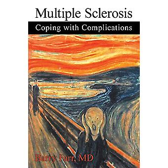 Multiple Sclerosis - Coping with Complications by MD Barry Farr - 9781