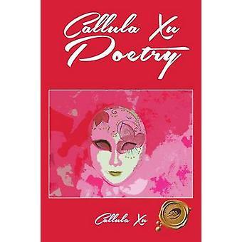 Callula Xu Poetry by Callula Xu - 9781490718262 Book