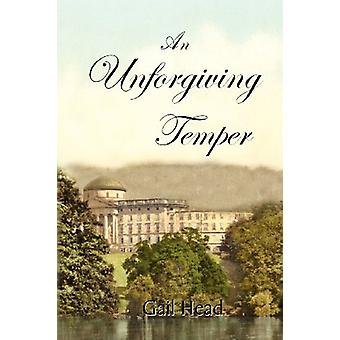 An Unforgiving Temper by Gail Head - 9781936933006 Book