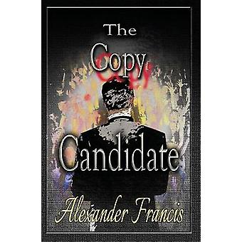 The Copy Candidate by Alexander Francis - 9781942420200 Book
