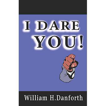 I Dare You! by William H Danforth - 9789561001596 Book