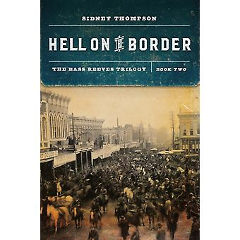 Hell on the Border-tekijä Sidney Thompson