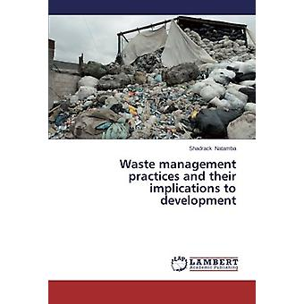 Waste management practices and their implications to development by S