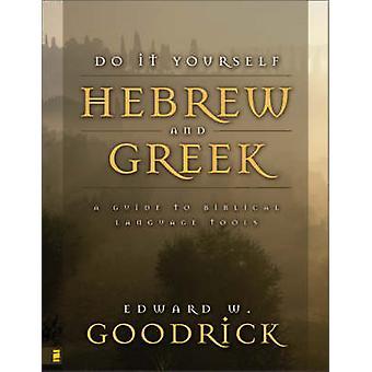 Do-it-yourself Hebreeuws en Grieks - een gids voor Bijbelse taal Tools ()