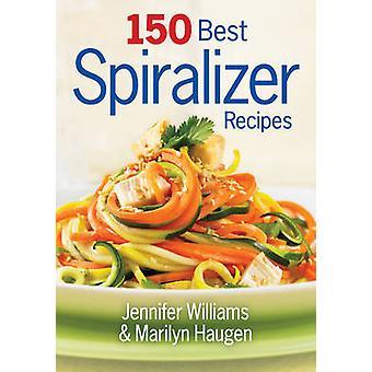 150 Best Spiralizer Recipes by Jennifer Williams - Marilyn Haugen - 9