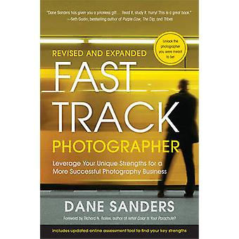 Fast Track Photographer - Leverage Your Unique Strengths for a More Su