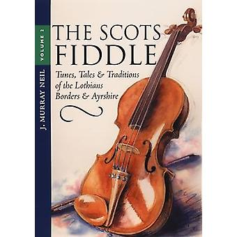 The Scots Fiddle - v. 2 - Tunes - Tales and Traditions of the Lothians