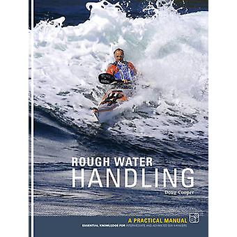 Rough Water Handling - A Practical Manual - Essential Knowledge for In