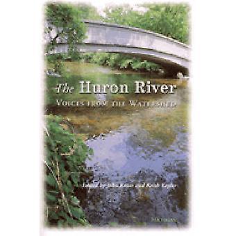 Den Huron River - röster från vattendelare av John Knott - Keith Tayl