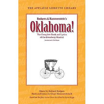 Oklahoma! - The Complete Book and Lyrics of the Broadway Musical by Os