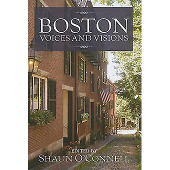 Boston - Voices and Visions by Shaun O'Connell - 9781558498204 Book