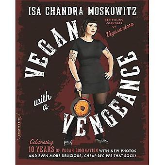Vegan med en hämnd, 10th Anniversary Edition: över 150 läckra, Billigt, djurfria recept som Rock