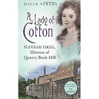 Una signora di cotone: Hannah Greg, amante di Quarry Bank Mill