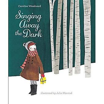 Singing Away The Dark