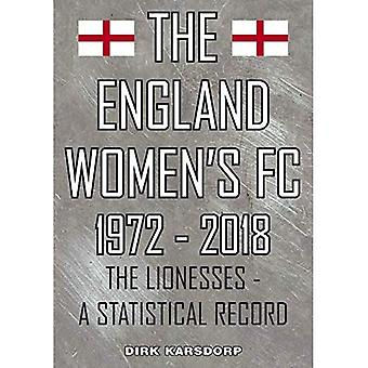 The The England Women's FC� 1972-2018: The Lionesses a� statistical record