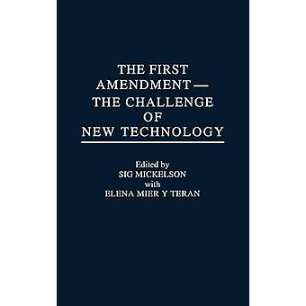 The First AmendmentThe Challenge of New Technology by Mier y. Teran & Elena