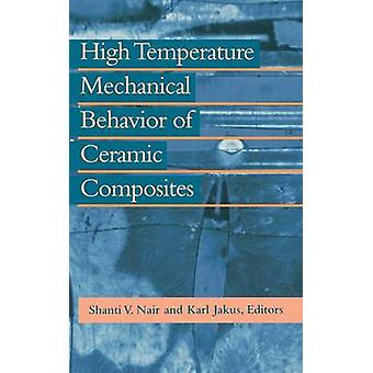 High Temperature Mechanical Behaviour of Ceramic Composites by Nair & Shanti V.