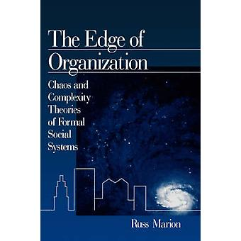 The Edge of Organization Chaos and Complexity Theories of Formal Social Systems by Marion & Russ