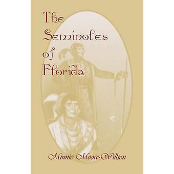 De Seminoles van Florida door MooreWillson & Minnie