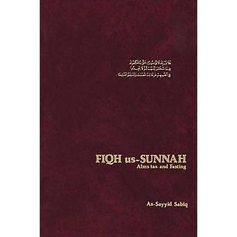 Fiqh UsSunnah Alms Tax and Fasting by SABIQ & ASSAYID
