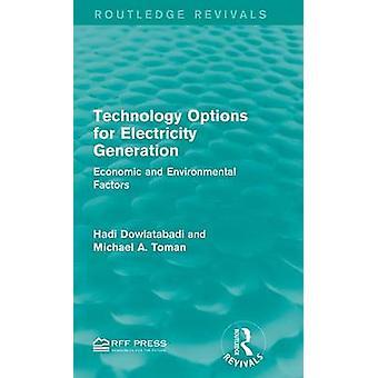 Technologieoptionen für Strom Erzeugung wirtschaftlicher und ökologischer Faktoren von Dowlatabadi & Hadi
