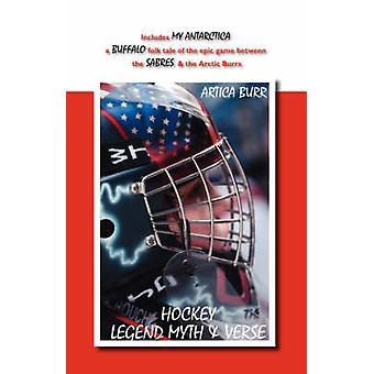 Hockey Legend Myth  Verse by Burr & Artica