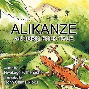 ALIKANZE en IBO folkeeventyr av Ihenach & Nwakego P.