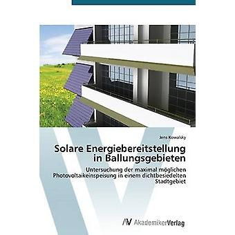 Solare Energiebereitstellung in Ballungsgebieten by Kowalsky Jens