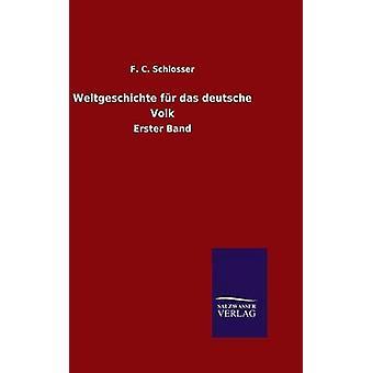 Weltgeschichte fr das deutsche Volk by Schlosser & F. C.