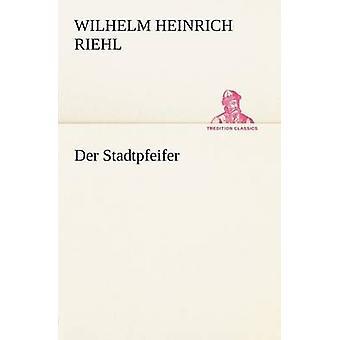 Der Stadtpfeifer door Riehl & Wilhelm Heinrich