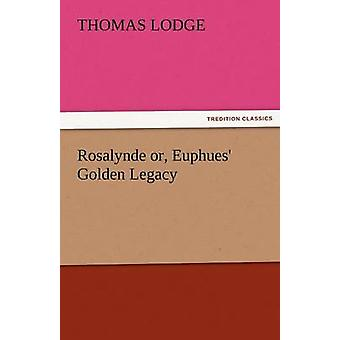 Rosalynde of Euphues gouden erfenis door Lodge & Thomas