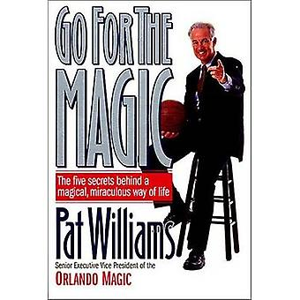 Go for the Magic - Paper Back by Pat Williams - 9780785270942 Book