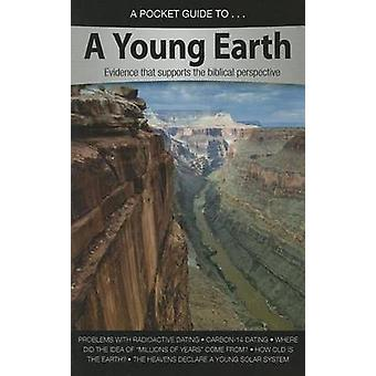 A Pocket Guide to a Young Earth - Evidence That Supports the Biblical
