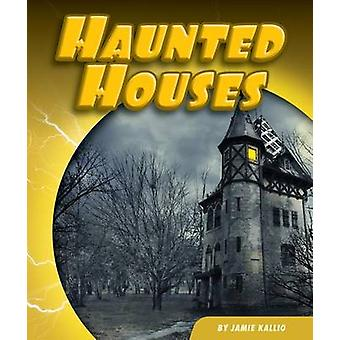 Haunted Houses by Jamie Kallio - 9781634070744 Book