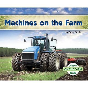 Machines on the Farm by Teddy Borth - 9781629700540 Book