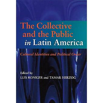Collective & the Public in Latin America - Cultural Identities & Polit