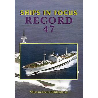 Ships in Focus Record 47 by Ships In Focus Publications - 97819017039