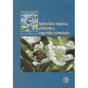 Agricultura Organica - Ambiente y Seguridad Alimentaria by Food and A