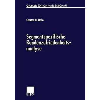 Segmentspezifische Kundenzufriedenheitsanalyse Neue Anstze zur Segmentierung von Mrkten de Hahn et Carsten