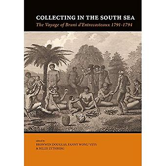 Collecting in the South Sea: The Voyage of Bruni d'Entrecasteaux 1791-1794 (Pacific Presences)