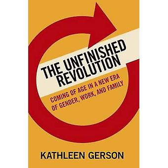 The Unfinished Revolution - Coming of Age in a New Era of Gender - Wor