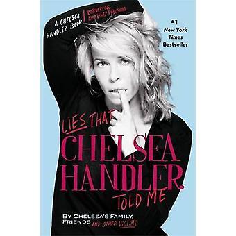 Ligt dat Chelsea Handler Me door Chelsea familie - vrienden vertelde - en