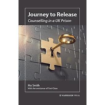 Journey to Release Counselling in a UK Prison by Mo & Smith