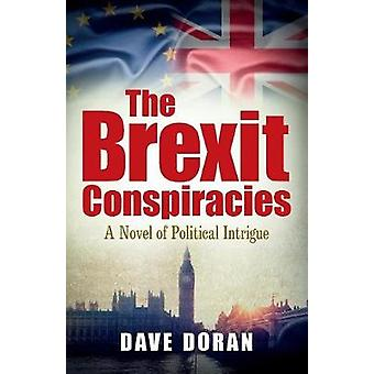 The Brexit Conspiracies by Doran & Dave